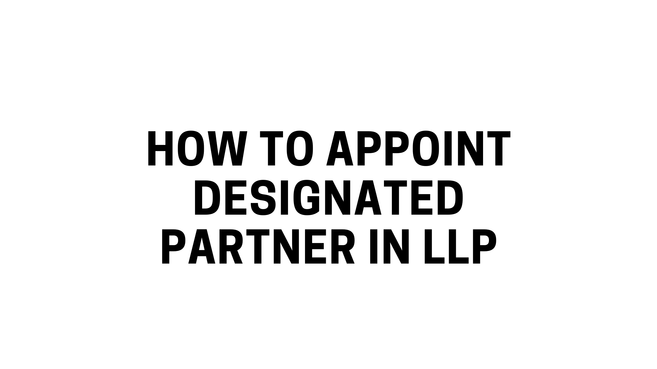 Designated Partner in LLP