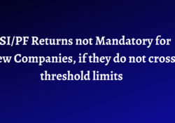 EPFO and ESI return mandatory only when Company cross threshold limits 1