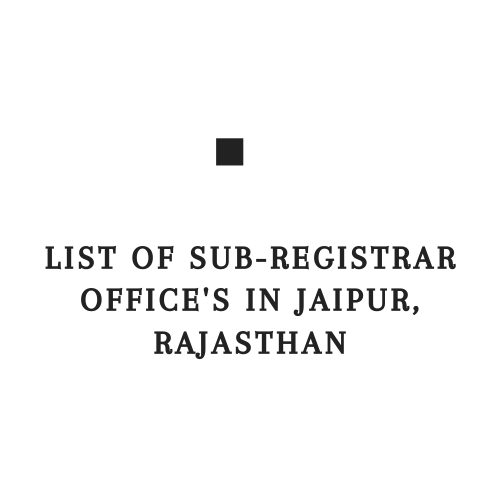 List of Sub-Registrar Office's in Jaipur, Rajasthan