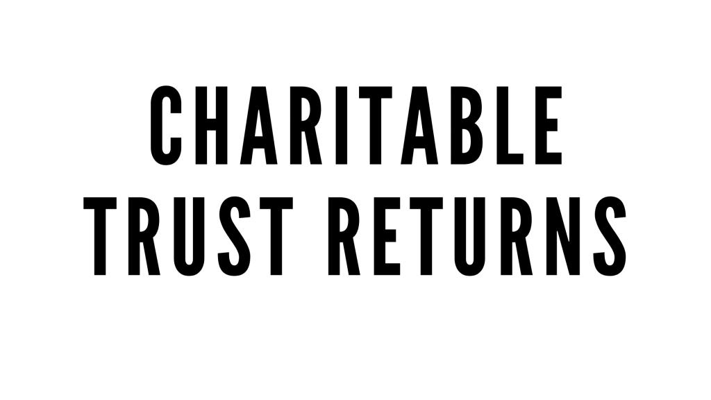 CHARITABLE TRUST RETURNS
